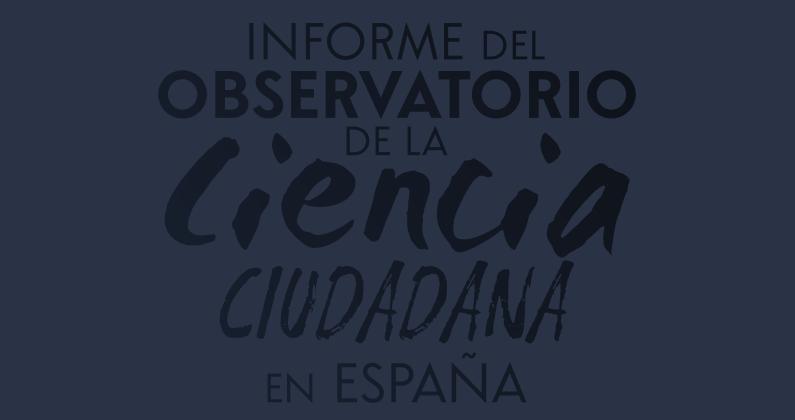 Informe del Observatorio de la Ciencia Ciudadana en España 2017